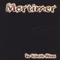 Mortimer - De Eclectic Mixes