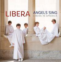 Libera - Angels Sing: Libera in America