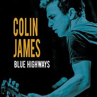 Colin James - Blue Highways [Vinyl]