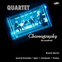 Kreutzer Quartet - Quartet Choreography: The Soundtrack