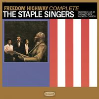 The Staple Singers - Freedom Highway Complete: Recorded Live At Chicago's New Nazareth Church [Vinyl]