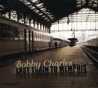 Bobby Charles - Last Train to Memphis