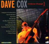 Dave Cox - Ill Never Change