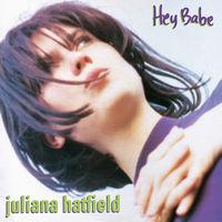 Juliana Hatfield - Hey Babe: 25th Anniversary Vinyl Reissue
