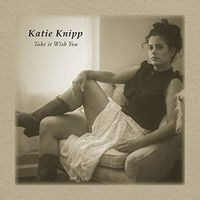 Katie Knipp - Take It With You