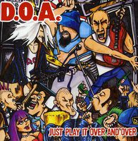 D.O.A. - Play It Over & Over Again