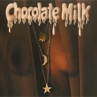 Chocolate Milk - Chocolate Milk (expanded Edition)