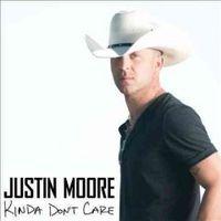 Justin Moore - Kinda Don't Care
