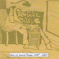 Astral Prune - Best Of Astral Prune 1997-2003