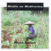 Patrick Meylock - Misfits on Medication