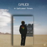 Gaudi - In Between Times