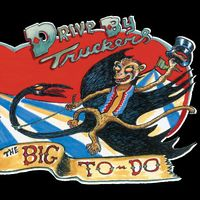 Drive-By Truckers - Big To-Do