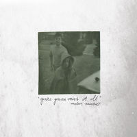 Modern Baseball - You're Gonna Miss It All