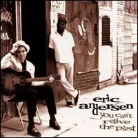 Eric Andersen - You Can't Relive the Past