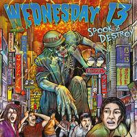 Wednesday 13 - Spook & Destroy