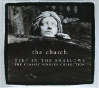 The Church - Deep In The Shadows: 30th Anniversary Singles Collection