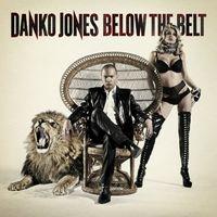 Danko Jones - Below The Belt [Import]