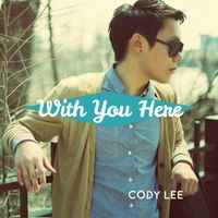 Cody Lee - With You Here
