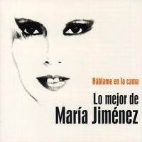 Maria Jimenez - Hablame En La Cama. Lo Mejor De Maria Jimenez [Import]