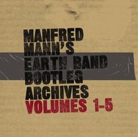 Manfred Mann's Earth Band - Bootleg Archives, Vol. 1-5