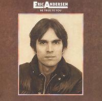 Eric Andersen - Be True To You (Jpn)