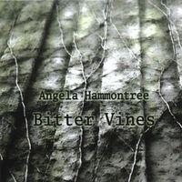 Angela Hammontree - Bitter Vines