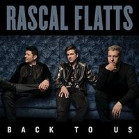 Rascal Flatts - Back To Us