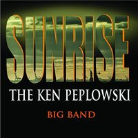 Ken Peplowski - Sunrise: Ken Peplowski Big Band
