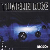 Tumblin Dice - Decision