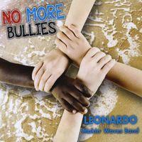 Leonardo and the Makin' Waves Band - No More Bullies