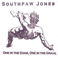 Southpaw Jones - One in the Door, One in the Grave