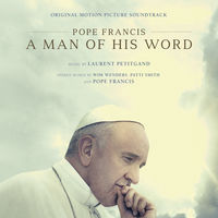 Pope Francis: A Man of His Word [Movie] - Pope Francis: A Man of His Word [Soundtrack]