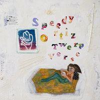 Speedy Ortiz - Twerp Verse (Bonus Tracks) (Jpn)