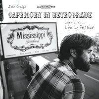 John Craigie - Capricorn In Retrograde Just Kidding Live In