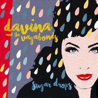 Davina & The Vagabonds - Sugar Drops [LP]