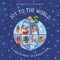 Putumayo Presents - Joy To The World