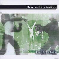 Reversal Penetrations - Cut Up Violation