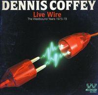 Dennis Coffey - Live Wire/Westbound Years 1975-78 [Import]