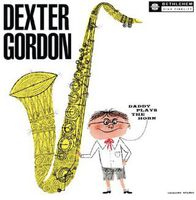 Dexter Gordon Quartet - Daddy Plays the Horn