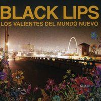 The Black Lips - Los Valientes Del Mundo Neuva