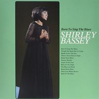 Dame Shirley Bassey - Born To Sing The Blues (Uk)