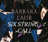 Barbara Lahr - Six String Call [Import]