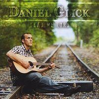 Daniel Glick - Lead Me Lord