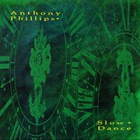 Anthony Phillips - Slow Dance: Remastered & Expanded Deluxe Edition