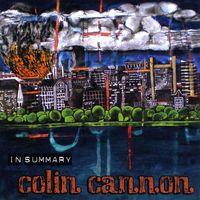 Colin Cannon - In Summary