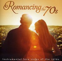 Sam Levine - Romancing The 70s: Instrumental Love Songs Of The 1970s