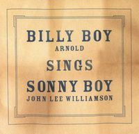Billy Boy Arnold - Billy Boy Sings Sonny Boy