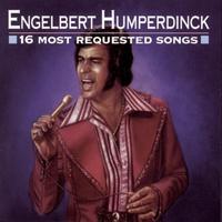 Engelbert Humperdinck - 16 Most Requested Songs