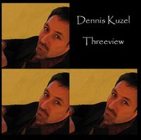 Dennis Kuzel - Threeview