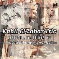 Kahil El'Zabar - Love Outside Of Dreams